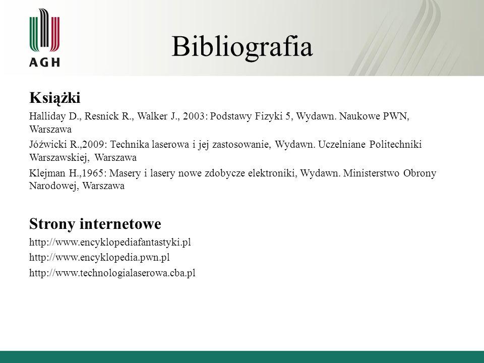 Bibliografia Książki Halliday D., Resnick R., Walker J., 2003: Podstawy Fizyki 5, Wydawn.