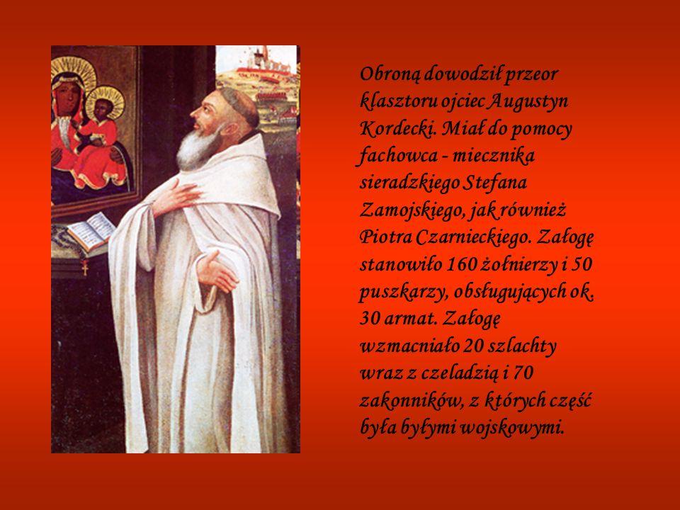 Obroną dowodził przeor klasztoru ojciec Augustyn Kordecki.