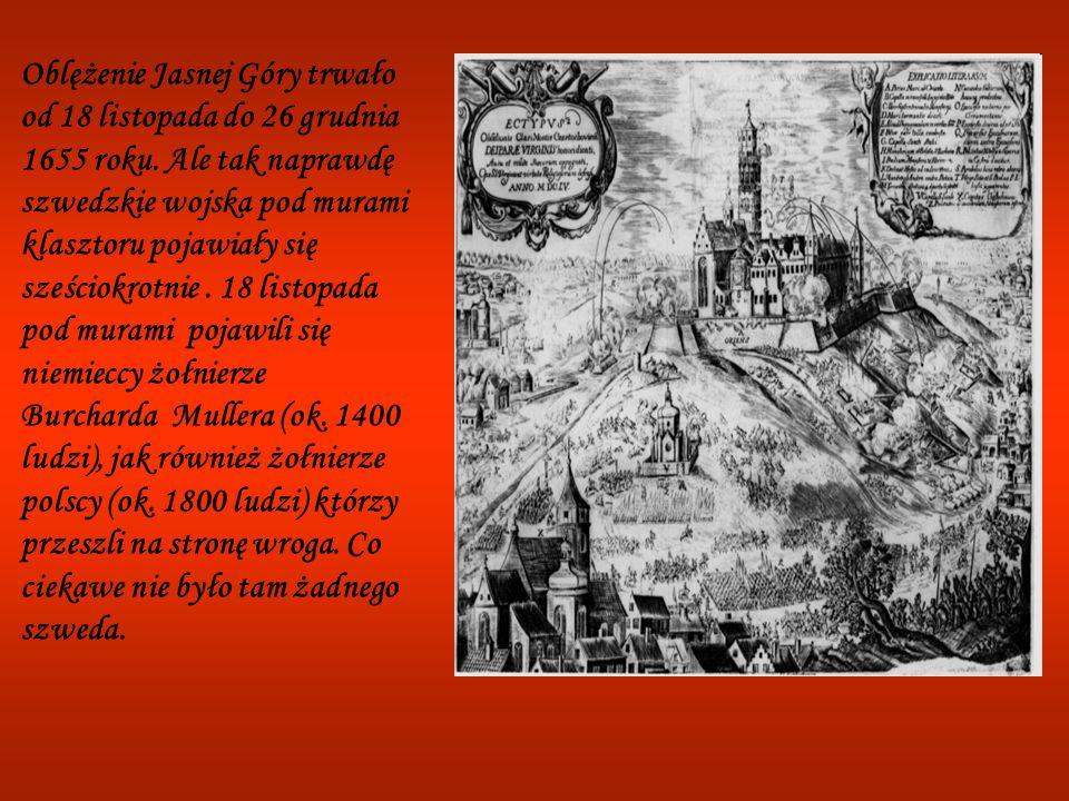 Oblężenie Jasnej Góry trwało od 18 listopada do 26 grudnia 1655 roku.