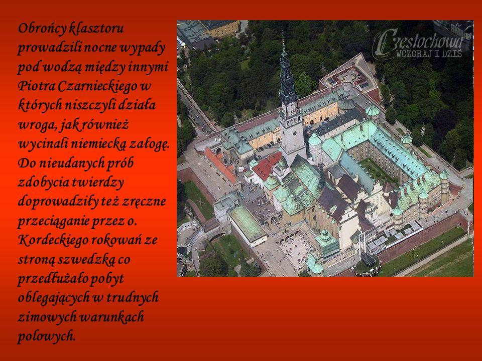 Obrońcy klasztoru prowadzili nocne wypady pod wodzą między innymi Piotra Czarnieckiego w których niszczyli działa wroga, jak również wycinali niemiecką załogę.