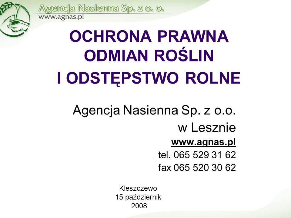 OCHRONA PRAWNA ODMIAN ROŚLIN I ODSTĘPSTWO ROLNE Agencja Nasienna Sp.