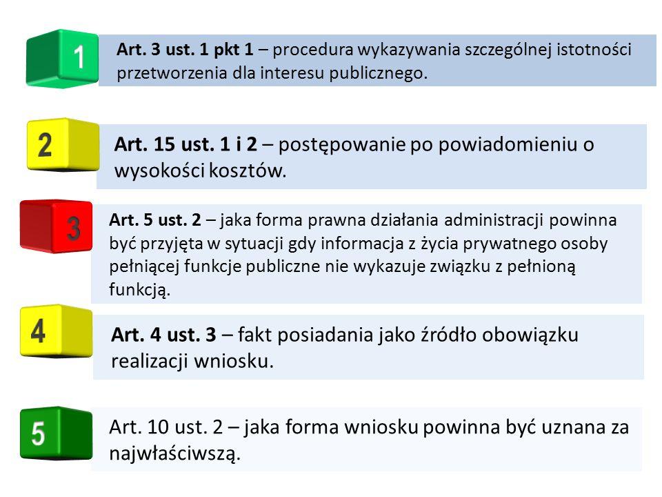 Art. 15 ust. 1 i 2 – postępowanie po powiadomieniu o wysokości kosztów. Art. 5 ust. 2 – jaka forma prawna działania administracji powinna być przyjęta