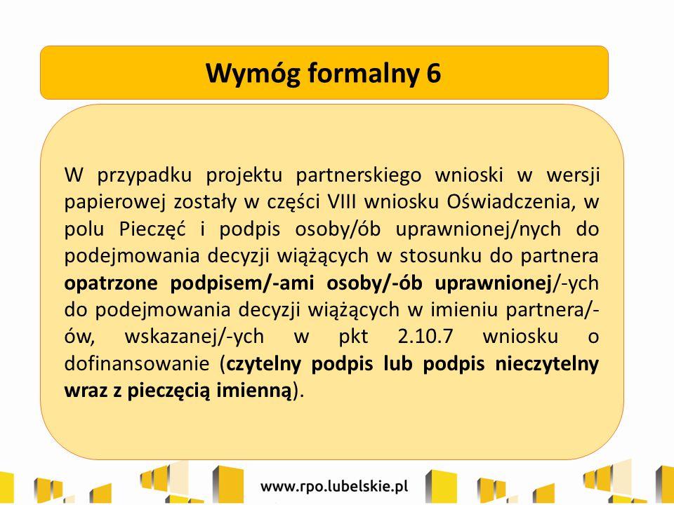 W przypadku projektu partnerskiego wnioski w wersji papierowej zostały w części VIII wniosku Oświadczenia, w polu Pieczęć i podpis osoby/ób uprawnione