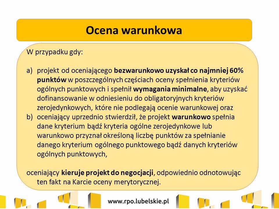 W przypadku gdy: a)projekt od oceniającego bezwarunkowo uzyskał co najmniej 60% punktów w poszczególnych częściach oceny spełnienia kryteriów ogólnych