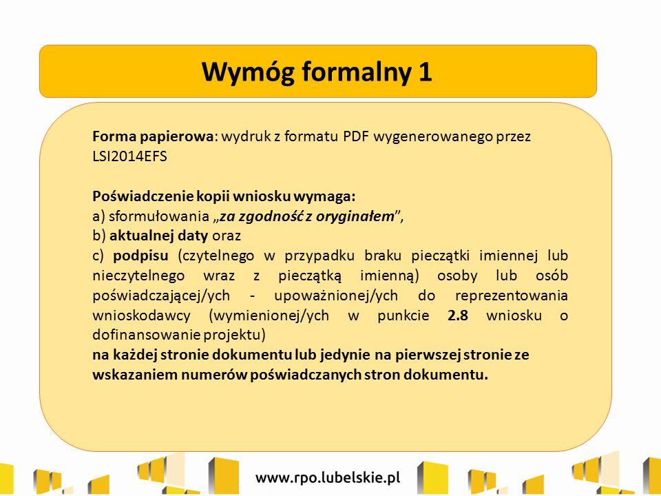 """Forma papierowa: wydruk z formatu PDF wygenerowanego przez LSI2014EFS Poświadczenie kopii wniosku wymaga: a) sformułowania """"za zgodność z oryginałem"""","""