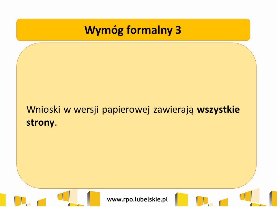 Wnioski w wersji papierowej zawierają wszystkie strony. Wymóg formalny 3