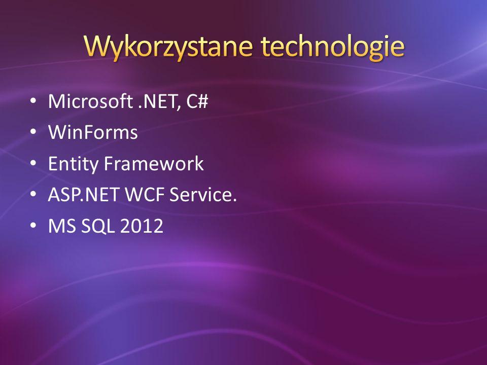 Microsoft.NET, C# WinForms Entity Framework ASP.NET WCF Service. MS SQL 2012