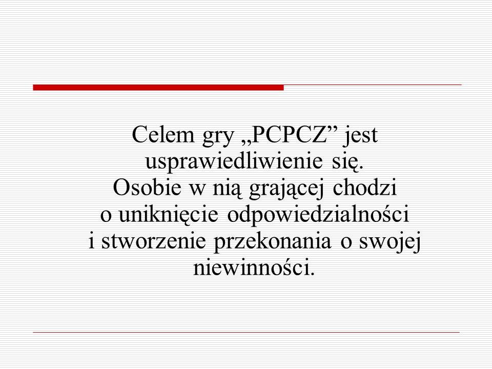 """Celem gry """"PCPCZ jest usprawiedliwienie się."""