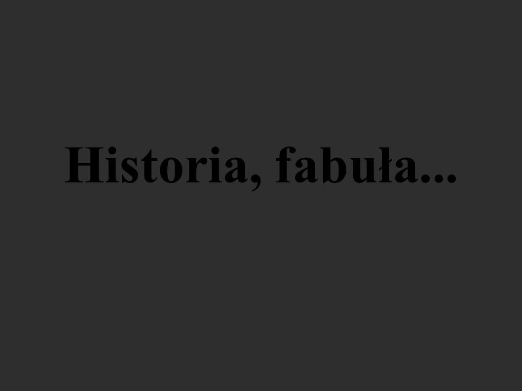 Historia, fabuła...