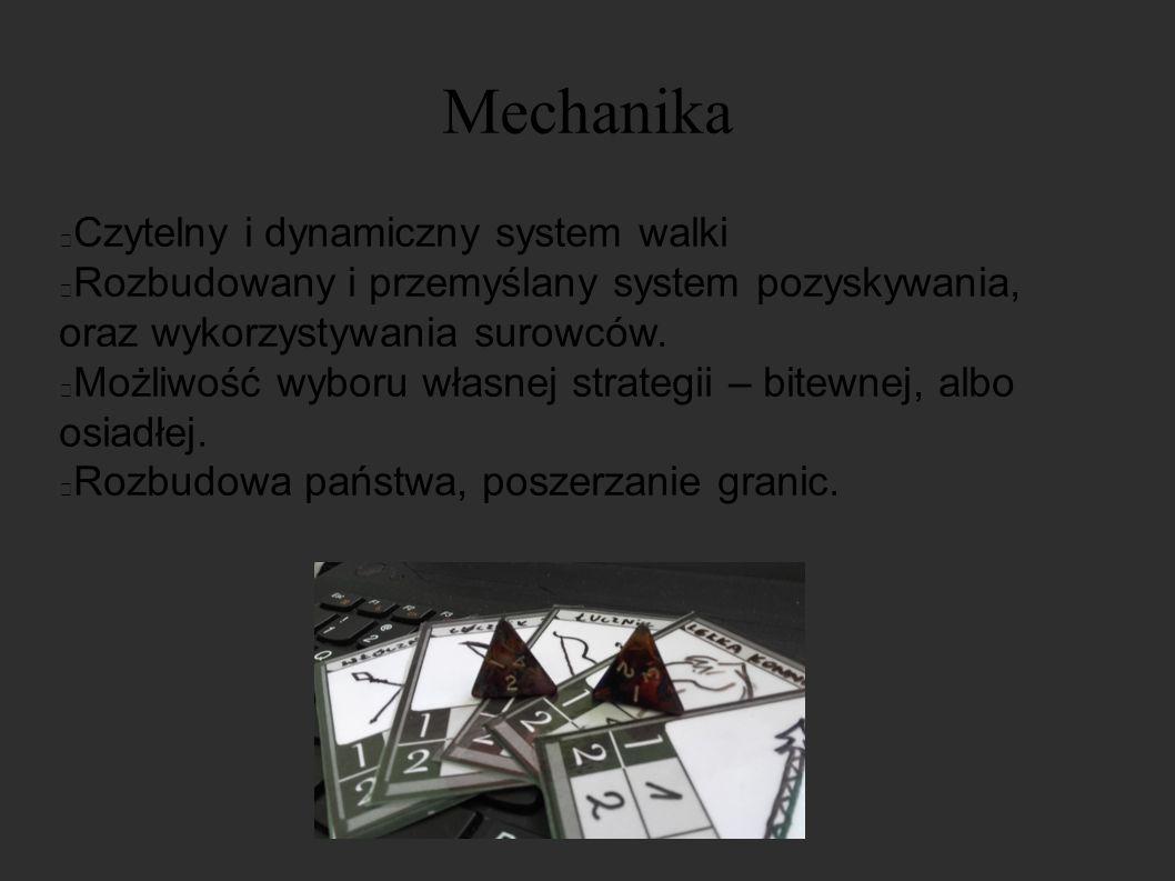 Mechanika Czytelny i dynamiczny system walki Rozbudowany i przemyślany system pozyskywania, oraz wykorzystywania surowców.