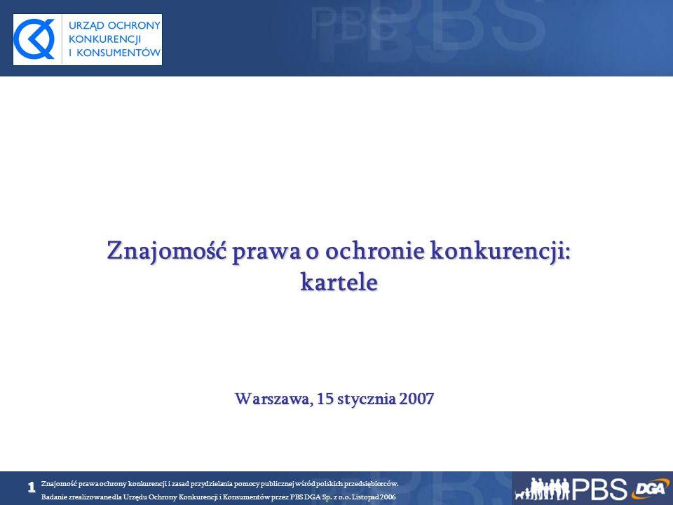 1 Znajomość prawa ochrony konkurencji i zasad przydzielania pomocy publicznej wśród polskich przedsiębiorców. Badanie zrealizowane dla Urzędu Ochrony