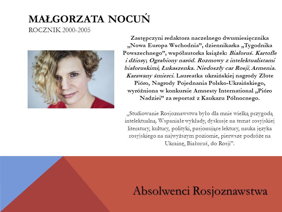 """Zastępczyni redaktora naczelnego dwumiesięcznika """"Nowa Europa Wschodnia , dziennikarka """"Tygodnika Powszechnego , współautorka książek: Białoruś."""