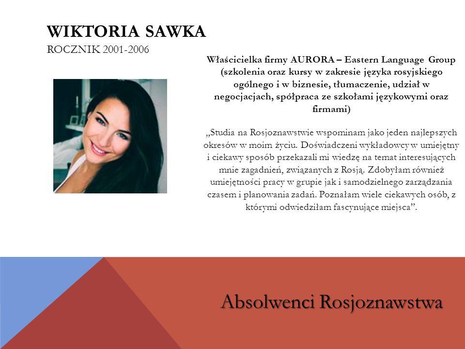 """Właścicielka firmy AURORA – Eastern Language Group (szkolenia oraz kursy w zakresie języka rosyjskiego ogólnego i w biznesie, tłumaczenie, udział w negocjacjach, spółpraca ze szkołami językowymi oraz firmami) """"Studia na Rosjoznawstwie wspominam jako jeden najlepszych okresów w moim życiu."""