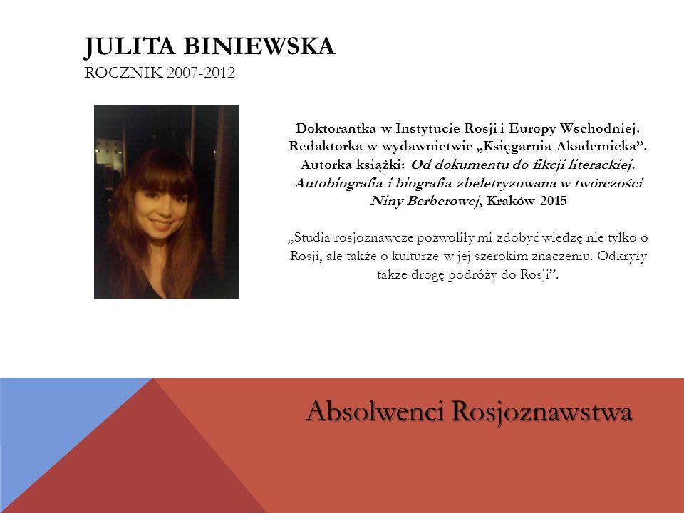 Doktorantka w Instytucie Rosji i Europy Wschodniej.