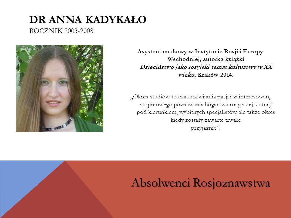 Asystent naukowy w Instytucie Rosji i Europy Wschodniej, autorka książki Dzieciństwo jako rosyjski temat kulturowy w XX wieku, Kraków 2014.