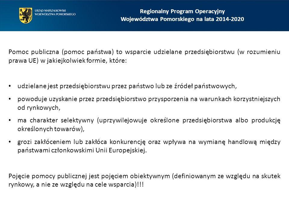 Regionalny Program Operacyjny Województwa Pomorskiego na lata 2014-2020 Kwota pomocy nie przekracza różnicy między kosztami kwalifikowalnymi a zyskiem operacyjnym z inwestycji.