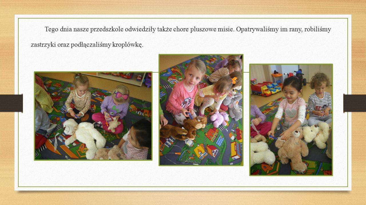 Tego dnia nasze przedszkole odwiedziły także chore pluszowe misie.