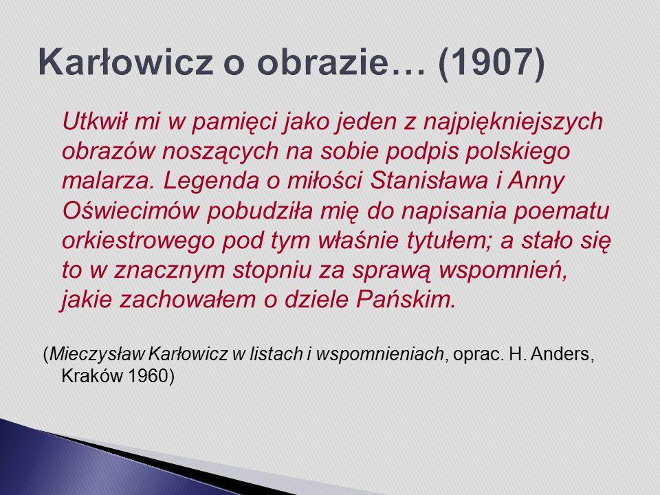 Utkwił mi w pamięci jako jeden z najpiękniejszych obrazów noszących na sobie podpis polskiego malarza.