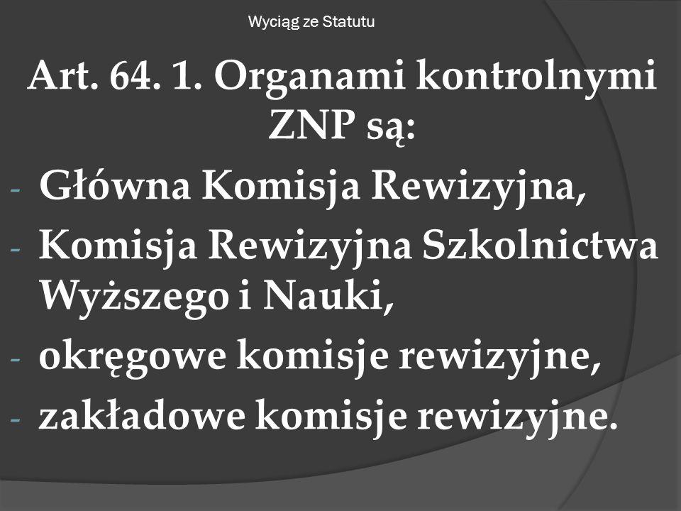 Wyciąg ze Statutu Art. 64. 1.