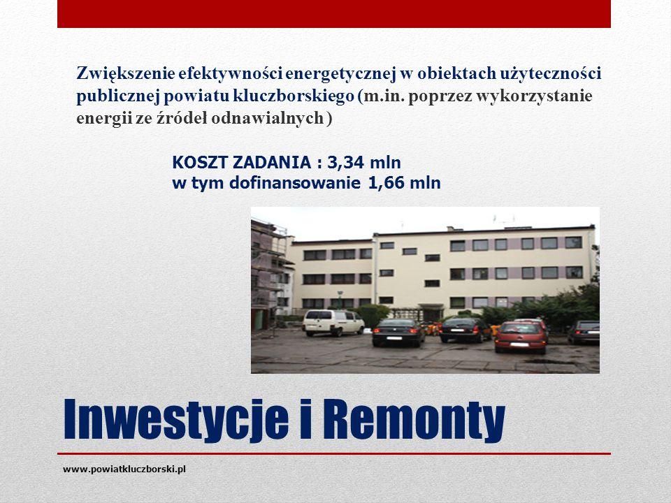 Inwestycje i Remonty Zwiększenie efektywności energetycznej w obiektach użyteczności publicznej powiatu kluczborskiego (m.in.