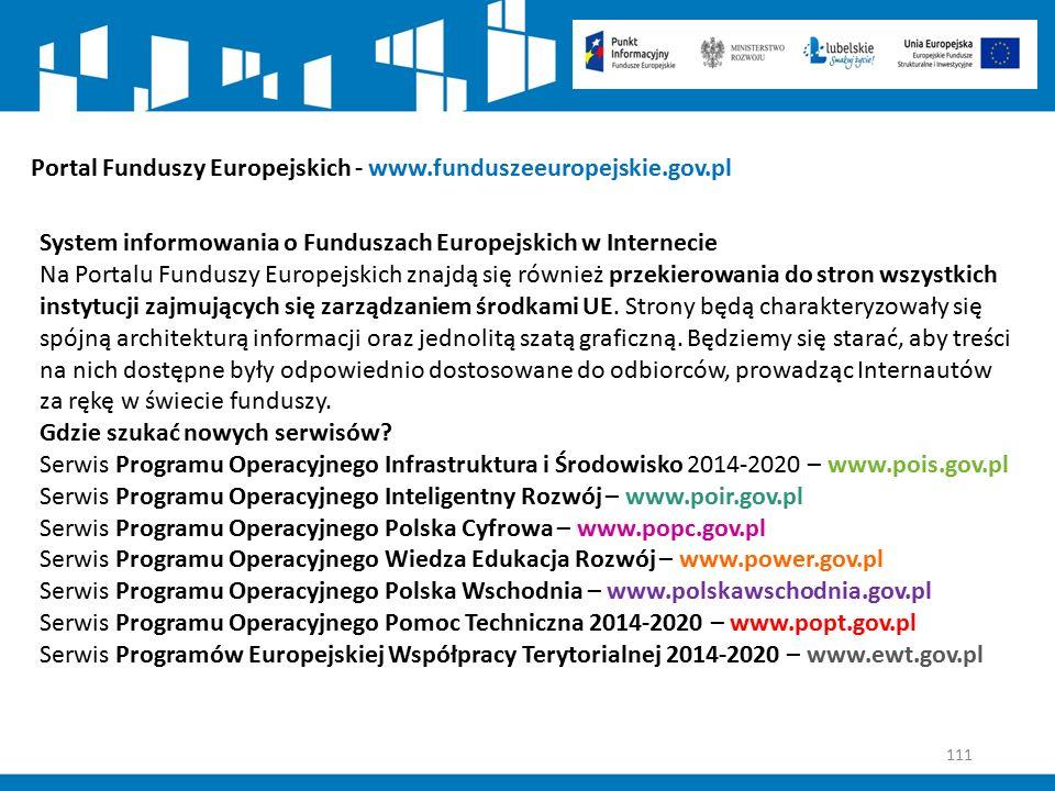 111 Portal Funduszy Europejskich - www.funduszeeuropejskie.gov.pl System informowania o Funduszach Europejskich w Internecie Na Portalu Funduszy Europ