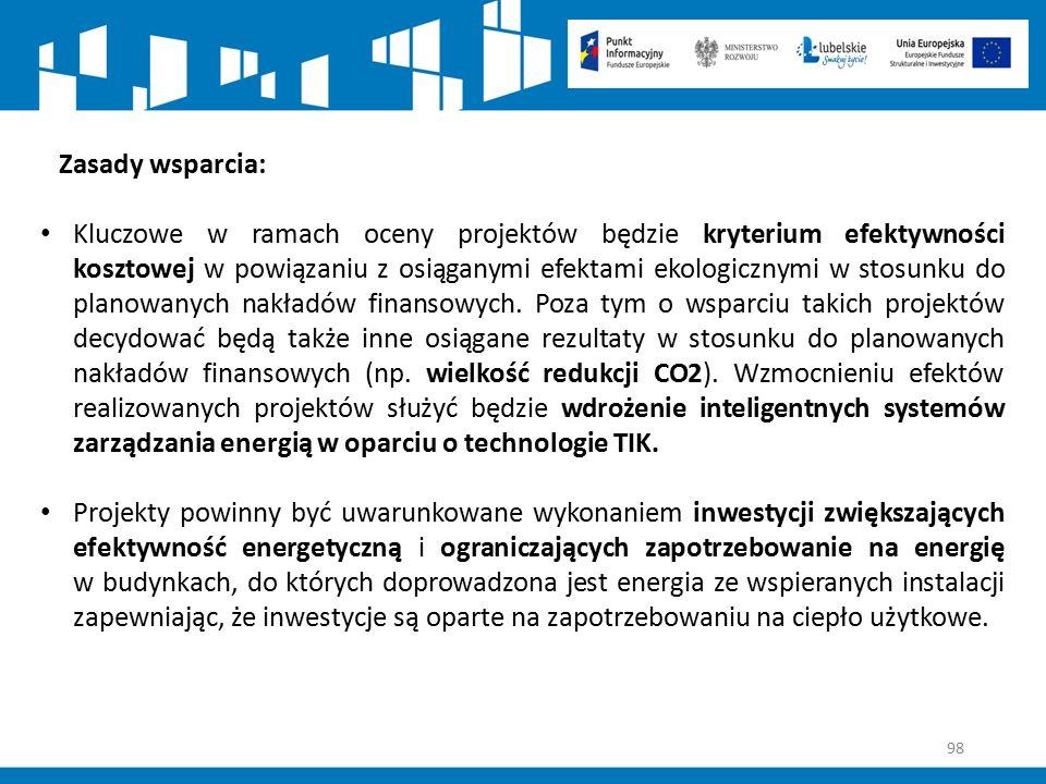 98 Zasady wsparcia: Kluczowe w ramach oceny projektów będzie kryterium efektywności kosztowej w powiązaniu z osiąganymi efektami ekologicznymi w stosu