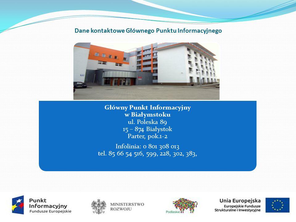 Dane kontaktowe Głównego Punktu Informacyjnego Główny Punkt Informacyjny w Białymstoku ul.