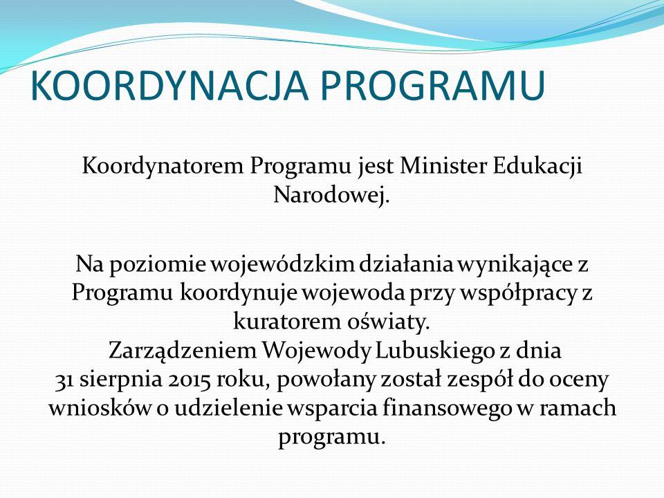 KOORDYNACJA PROGRAMU Koordynatorem Programu jest Minister Edukacji Narodowej.