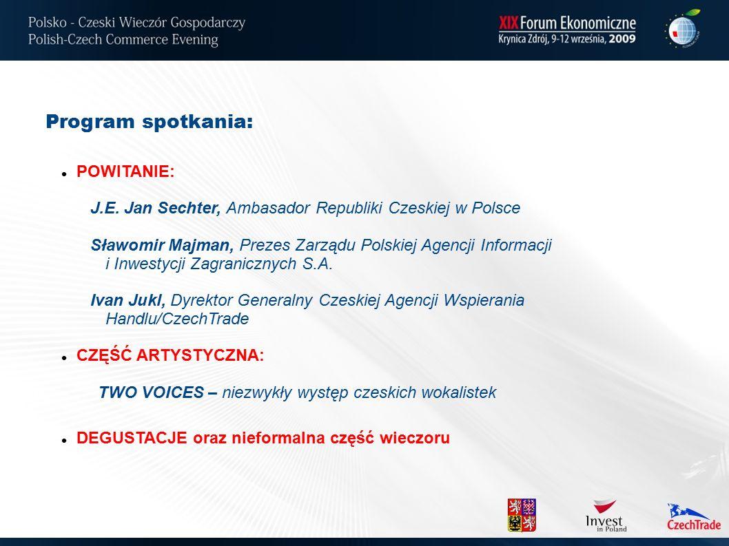 Program spotkania: POWITANIE: J.E. Jan Sechter, Ambasador Republiki Czeskiej w Polsce Sławomir Majman, Prezes Zarządu Polskiej Agencji Informacji i In