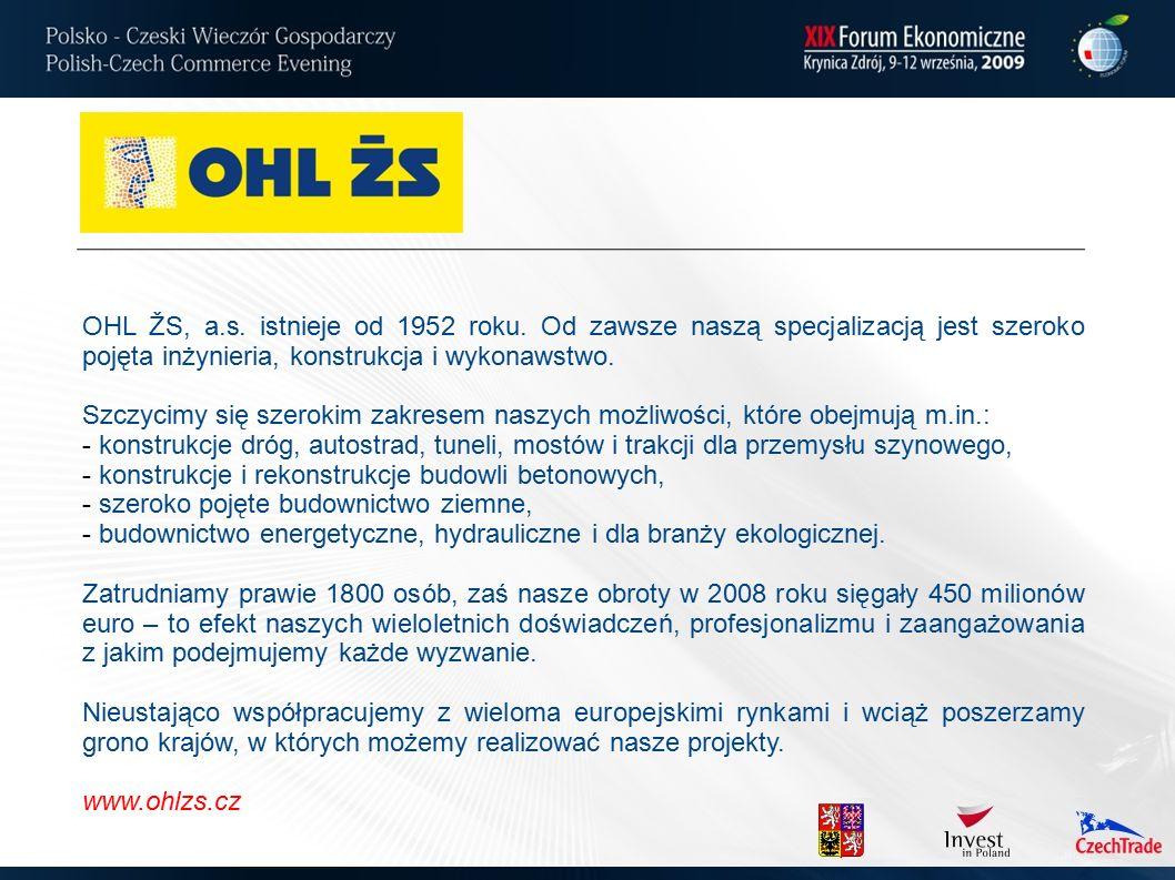 OHL ŽS, a.s. istnieje od 1952 roku. Od zawsze naszą specjalizacją jest szeroko pojęta inżynieria, konstrukcja i wykonawstwo. Szczycimy się szerokim za