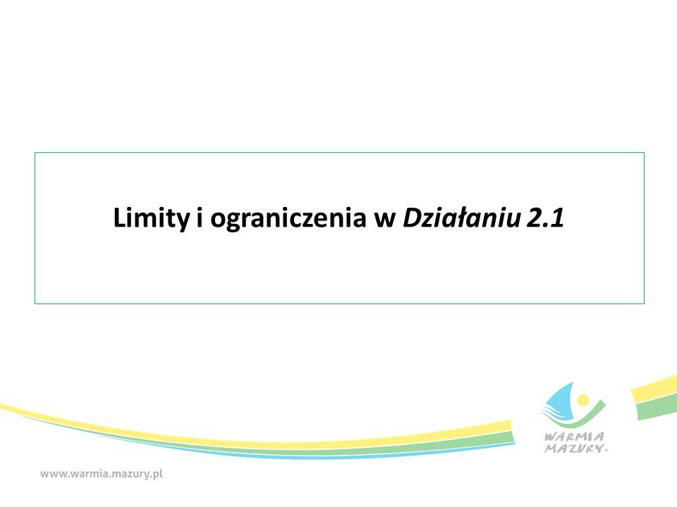 Limity i ograniczenia w Działaniu 2.1