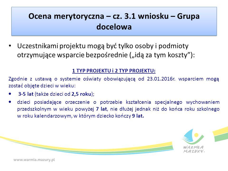 """Ocena merytoryczna – cz. 3.1 wniosku – Grupa docelowa Uczestnikami projektu mogą być tylko osoby i podmioty otrzymujące wsparcie bezpośrednie (""""idą za"""