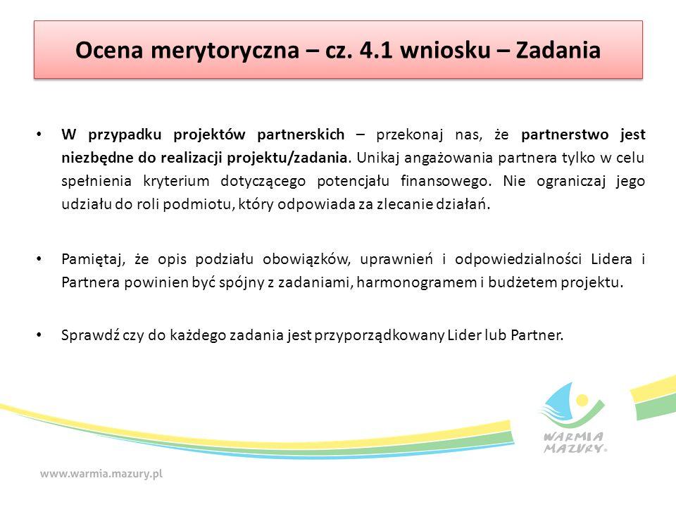 Ocena merytoryczna – cz. 4.1 wniosku – Zadania W przypadku projektów partnerskich – przekonaj nas, że partnerstwo jest niezbędne do realizacji projekt