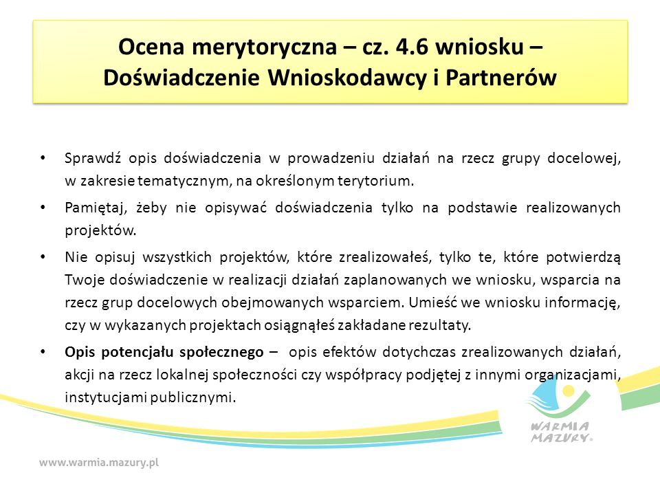 Ocena merytoryczna – cz. 4.6 wniosku – Doświadczenie Wnioskodawcy i Partnerów Sprawdź opis doświadczenia w prowadzeniu działań na rzecz grupy docelowe