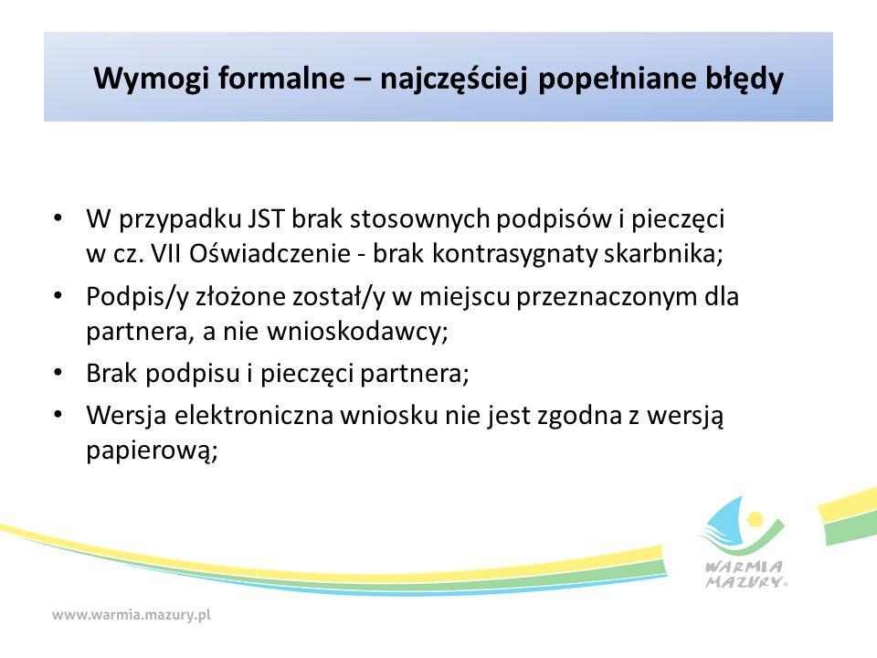 Wymogi formalne – najczęściej popełniane błędy W przypadku JST brak stosownych podpisów i pieczęci w cz.