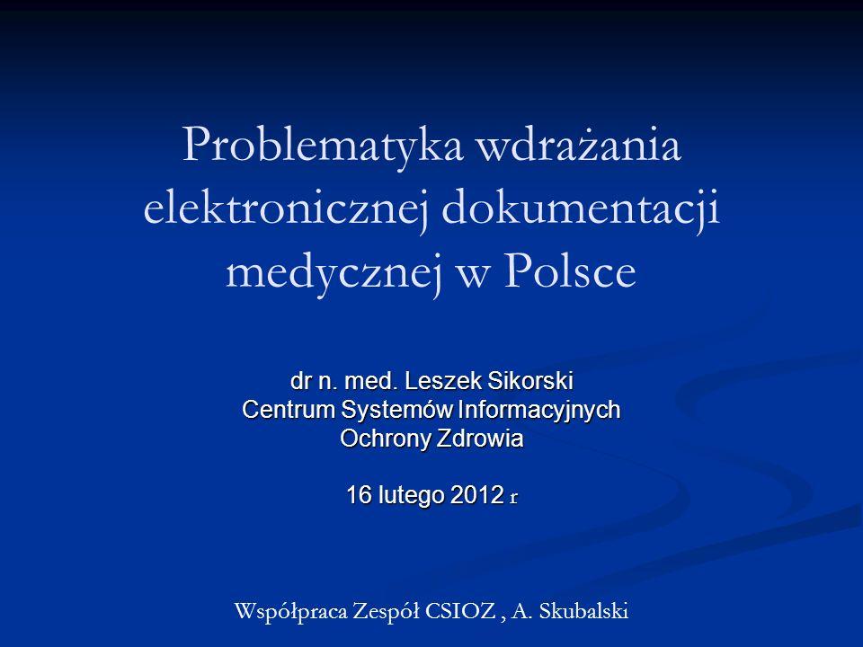 Problematyka wdrażania elektronicznej dokumentacji medycznej w Polsce dr n.
