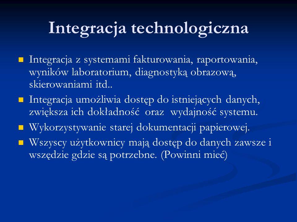 Integracja technologiczna Integracja z systemami fakturowania, raportowania, wyników laboratorium, diagnostyką obrazową, skierowaniami itd..
