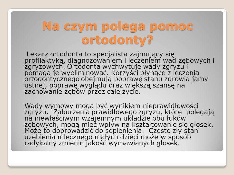 Na czym polega pomoc ortodonty? Lekarz ortodonta to specjalista zajmujący się profilaktyką, diagnozowaniem i leczeniem wad zębowych i zgryzowych. Orto