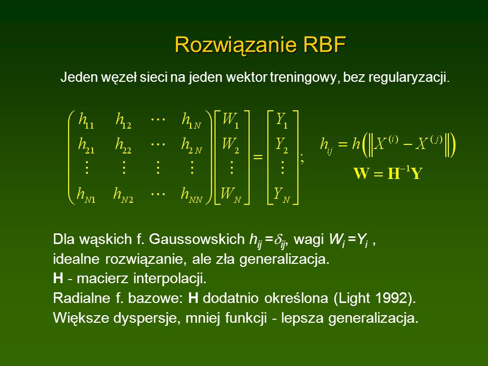 Rozwiązanie RBF Jeden węzeł sieci na jeden wektor treningowy, bez regularyzacji.