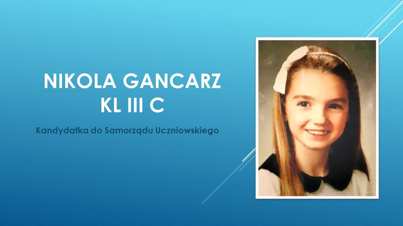 O MNIE Witajcie.Nazywam się Nikola Gancarz, mam 9 lat i chodzę do klasy III c.