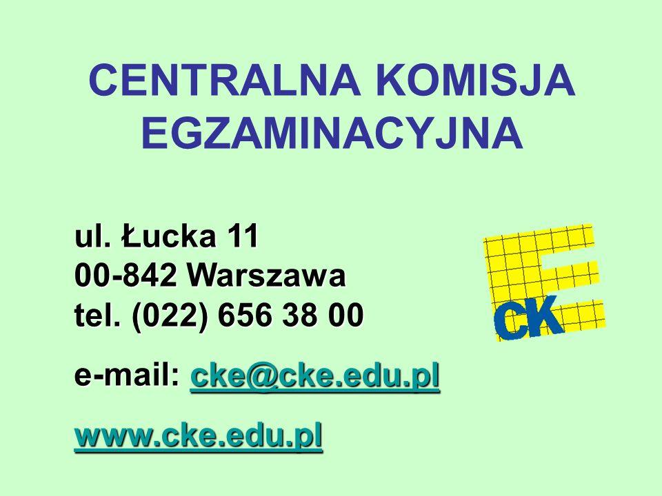CENTRALNA KOMISJA EGZAMINACYJNA ul. Łucka 11 00-842 Warszawa tel.