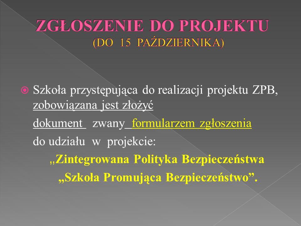 """ Szkoła przystępująca do realizacji projektu ZPB, zobowiązana jest złożyć dokument zwany formularzem zgłoszenia do udziału w projekcie: """" Zintegrowan"""