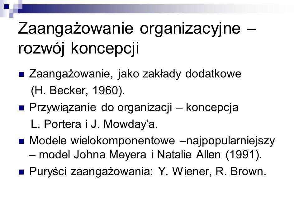 Zaangażowanie organizacyjne – rozwój koncepcji Zaangażowanie, jako zakłady dodatkowe (H.