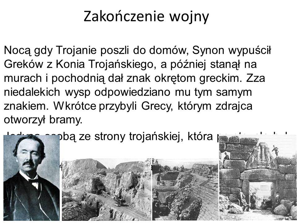 Zakończenie wojny Nocą gdy Trojanie poszli do domów, Synon wypuścił Greków z Konia Trojańskiego, a później stanął na murach i pochodnią dał znak okrętom greckim.