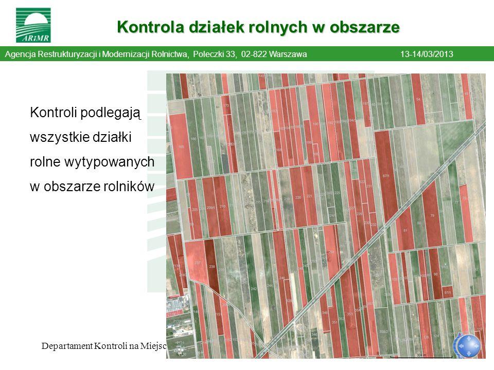 10 Agencja Restrukturyzacji i Modernizacji Rolnictwa, Poleczki 33, 02-822 Warszawa13-14/03/2013 Kontrola działek rolnych w obszarze 10 Departament Kon