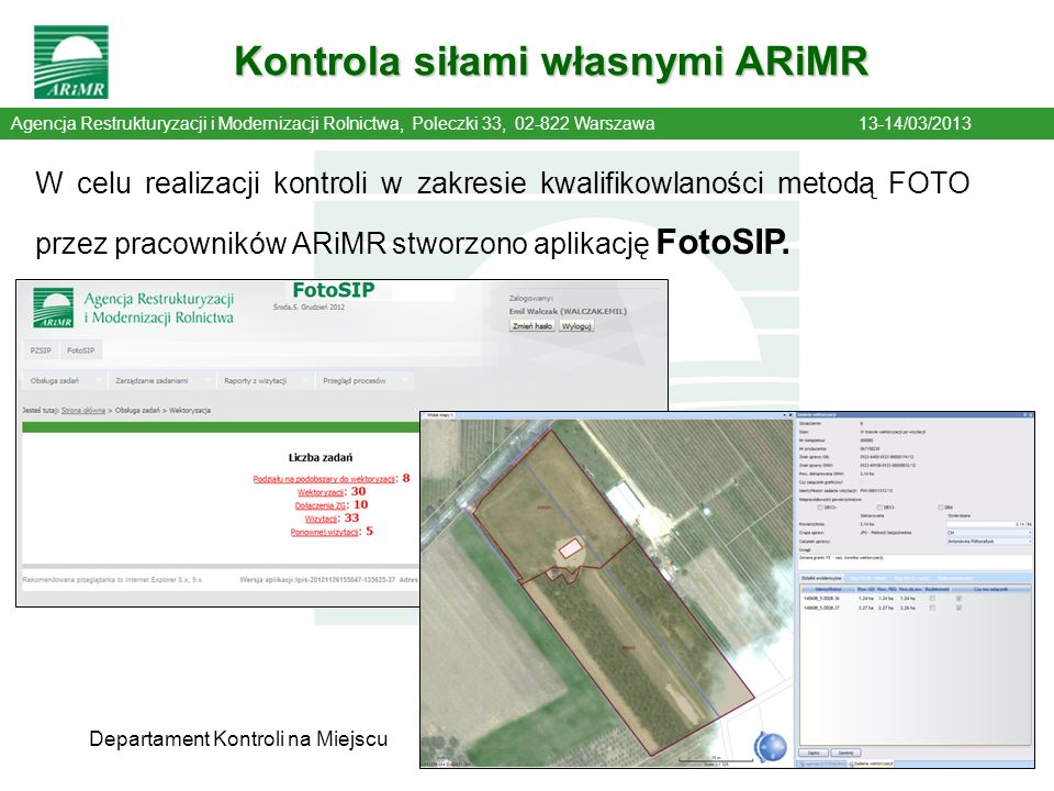 Departament Kontroli na Miejscu14 Kontrola siłami własnymi ARiMR ARiMR Agencja Restrukturyzacji i Modernizacji Rolnictwa, Poleczki 33, 02-822 Warszawa