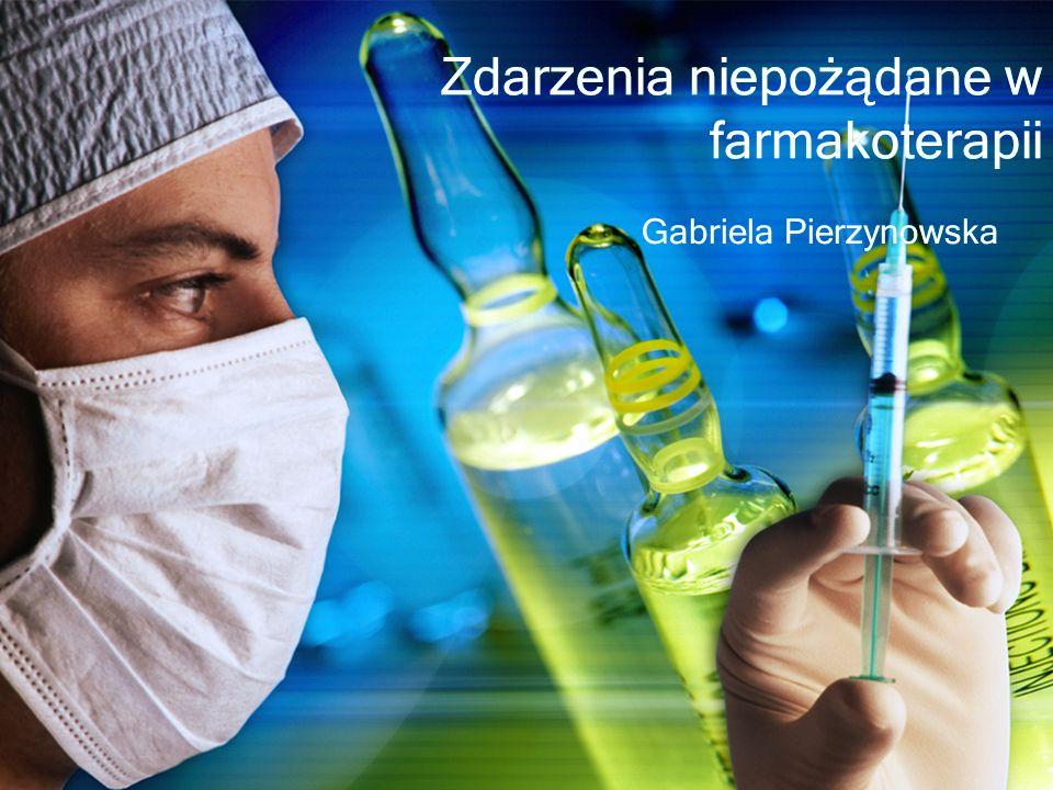 Gabriela Pierzynowska Zdarzenia niepożądane w farmakoterapii