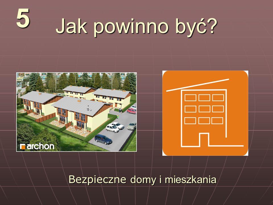 Jak powinno być? 5 Bezpieczne domy i mieszkania