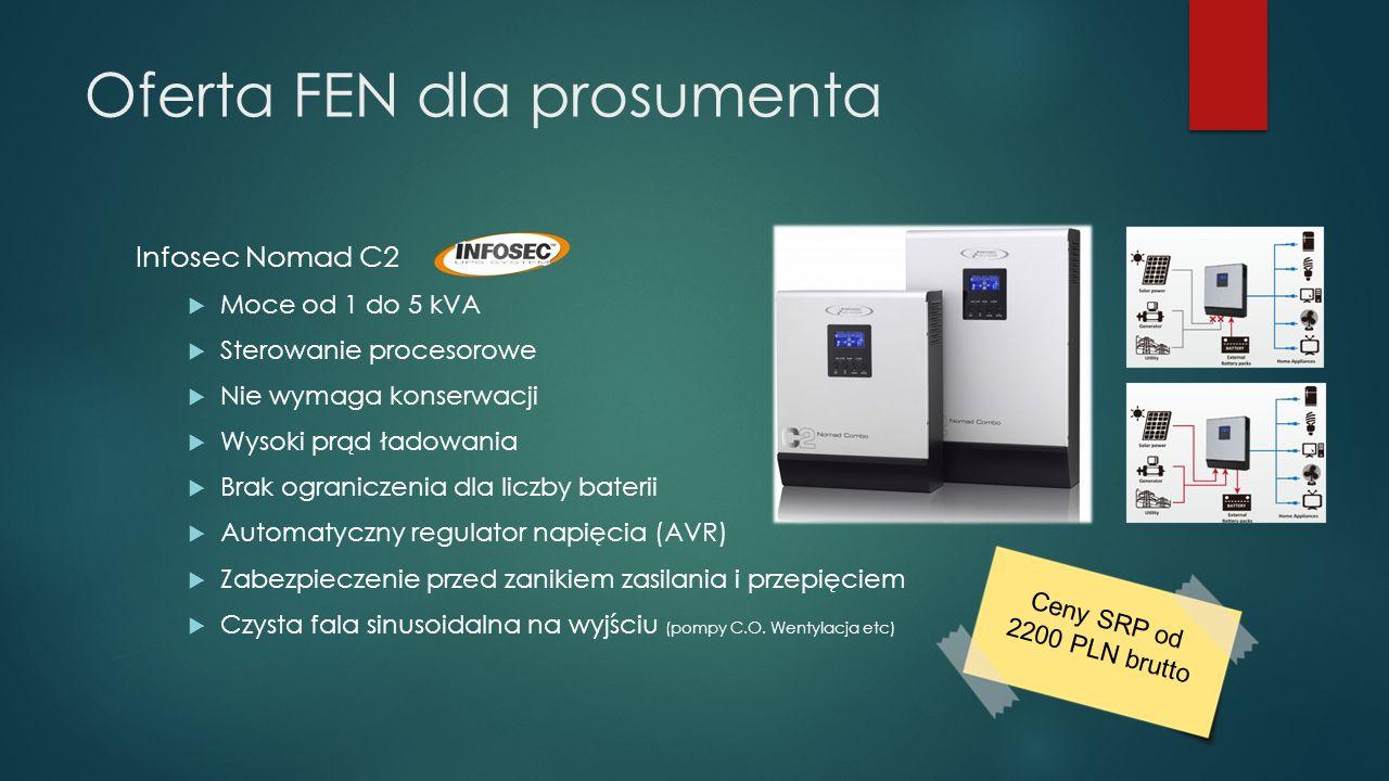 Oferta FEN dla prosumenta Infosec Nomad C2  Moce od 1 do 5 kVA  Sterowanie procesorowe  Nie wymaga konserwacji  Wysoki prąd ładowania  Brak ograniczenia dla liczby baterii  Automatyczny regulator napięcia (AVR)  Zabezpieczenie przed zanikiem zasilania i przepięciem  Czysta fala sinusoidalna na wyjściu (pompy C.O.