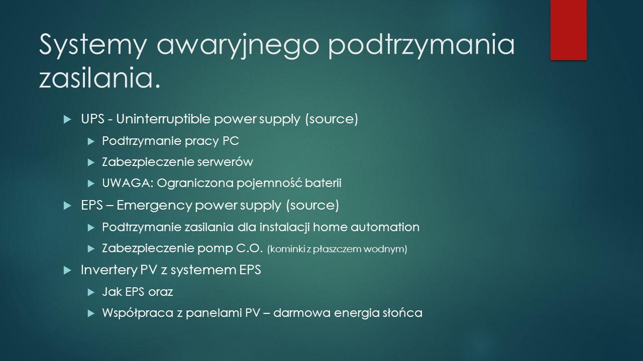 Systemy awaryjnego podtrzymania zasilania.  UPS - Uninterruptible power supply (source)  Podtrzymanie pracy PC  Zabezpieczenie serwerów  UWAGA: Og
